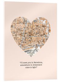 Acrylic print  I'll meet you in Barcelona - Romance Typo - Nory Glory Prints