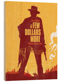 Wood  For a few dollars more western movie inspired art print - Golden Planet Prints