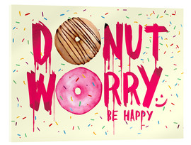 Acrylic glass  Donut worry be happy sweet art - Nory Glory Prints