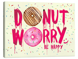 Canvas  Donut worry be happy sweet art - Nory Glory Prints