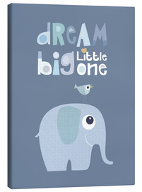 Canvas print  Dream big little one - Jaysanstudio