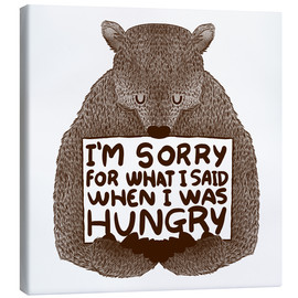 Canvas  I'm Sorry For What I Said When I Was Hungry - Tobe Fonseca