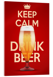 Acrylic print  Keep Calm And Drink Beer