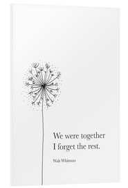 Foam board print  We were together (Whitman Quote) - RNDMS
