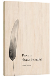 Wood print  Walt Whitman, Peace is always beautiful - RNDMS