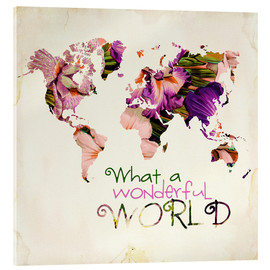 Acrylic print  What a wonderful world (Map) - Mandy Reinmuth