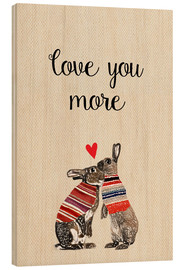 Wood print  Love you more - GreenNest