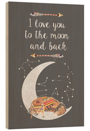 Wood print  I love you to the moon and back - GreenNest