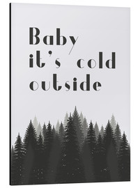 Aluminium print  Baby it's cold outside - Finlay and Noa
