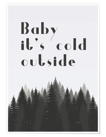 Premium poster Baby it's cold outside