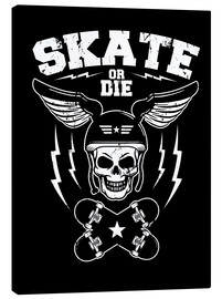 Canvas print  skate or die - Durro Art
