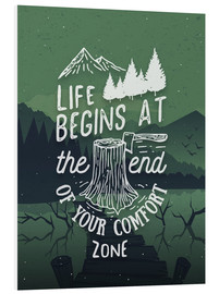 Foam board print  Life begins at the end of your comfort zone - dear dear
