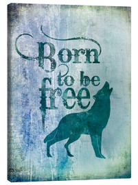 Canvas  born to be free - Andrea Haase