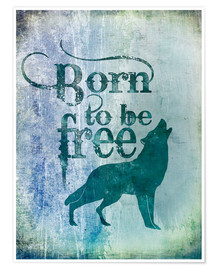 Poster  born to be free - Andrea Haase