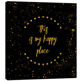 Canvas print  Text Art THIS IS MY HAPPY PLACE II black with hearts & splashes - Melanie Viola