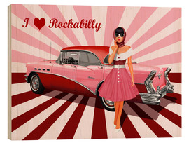 Wood print  I love Rockabilly - Monika Jüngling
