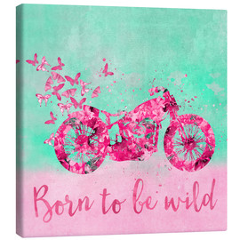 Canvas  Born to be wild - Andrea Haase