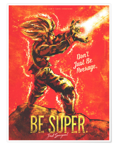 Premium poster Do not be average but super