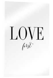 Acrylic glass  Love first - Amy and Kurt Berlin