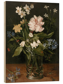 Wood print  Still Life with Flowers in a Glass Vase - Jan Brueghel d.Ä.