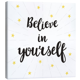 Canvas print  Believe in yourself! - Typobox