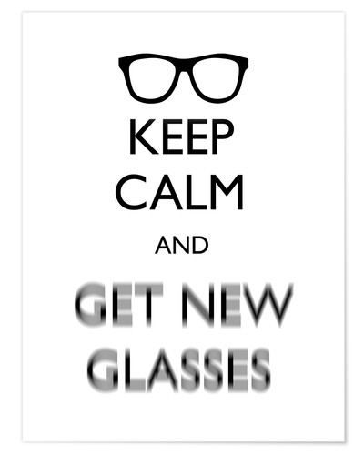 mod pop deco keep calm and get new glasses white11x14 poster