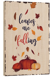Wood print  leaves are falling - Sybille Sterk