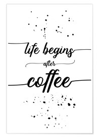Premium poster TEXT ART Life begins after coffee