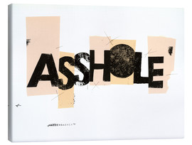 Canvas print  asshole - Daniel Matzenbacher