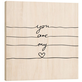 Wood print  You are my heart - Mareike Böhmer Graphics