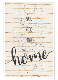 Premium poster TEXT ART You are my home