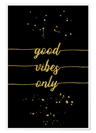 Premium poster TEXT ART GOLD Good vibes only