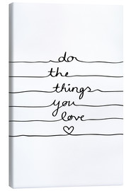 Canvas  Do The Things You Love - Mareike Böhmer Graphics