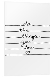 Foam board print  Do The Things You Love - Mareike Böhmer