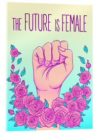 Acrylic print  The future is female