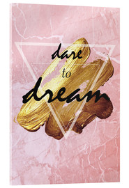 Acrylic print  Dare to dream - Typobox