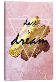 Canvas print  Dare to Dream - Typobox