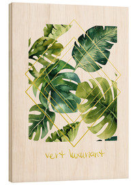 Wood print  Vert Luxuriant - Mandy Reinmuth