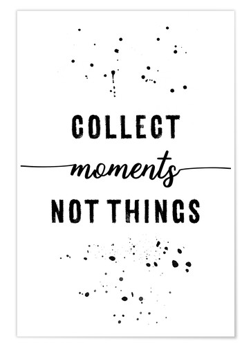 Premium poster Collect moments, not things