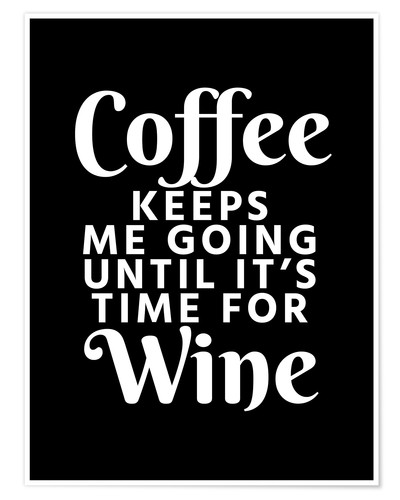 Premium poster Coffee Keeps Me Going Until It's Time For Wine Black