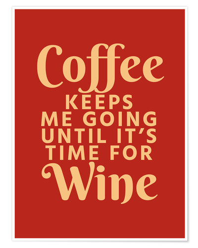 Premium poster Coffee Keeps Me Going Until It's Time For Wine Crimson