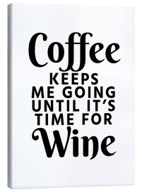 Canvas print  Coffee Keeps Me Going Until It's Time For Wine - Creative Angel