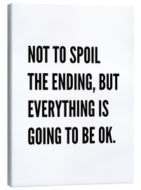 Canvas print  Not to Spoil the Ending, But Everything is Going to Be Ok - Creative Angel