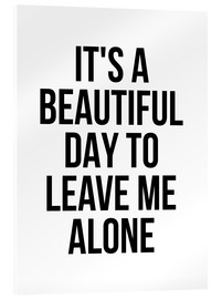 Acrylic print  It's a Beautiful Day To Leave Me Alone - Creative Angel