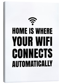 Canvas print  Home is Where Your Wifi Connects Automatically - Creative Angel