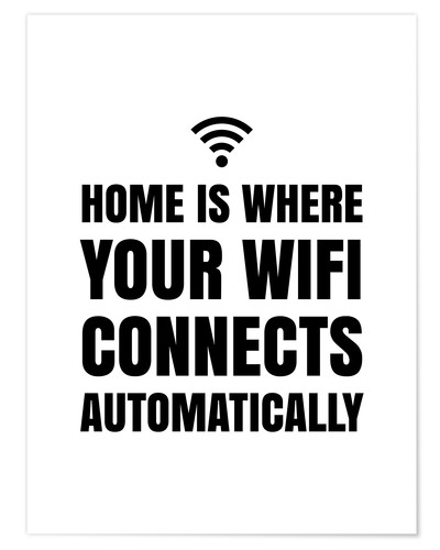 Premium poster Home is Where Your Wifi Connects Automatically