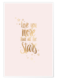 Premium poster  LOVE YOU YOU MORE THAN ALL THE STARS - Stephanie Wünsche