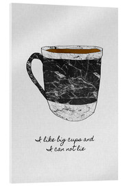 Acrylic print  I like big cups and I cannot lie - Orara Studio