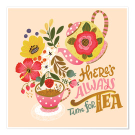 Premium poster  There's Always Time for Tea - Cynthia Frenette