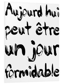 Foam board print  Today, maybe a fabulous day (French) - Typobox